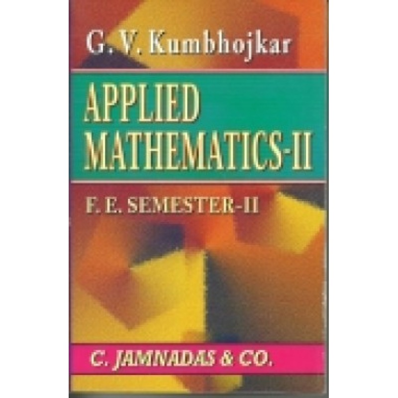 Applied Mathematics II by  G.V.Kumbhojkar