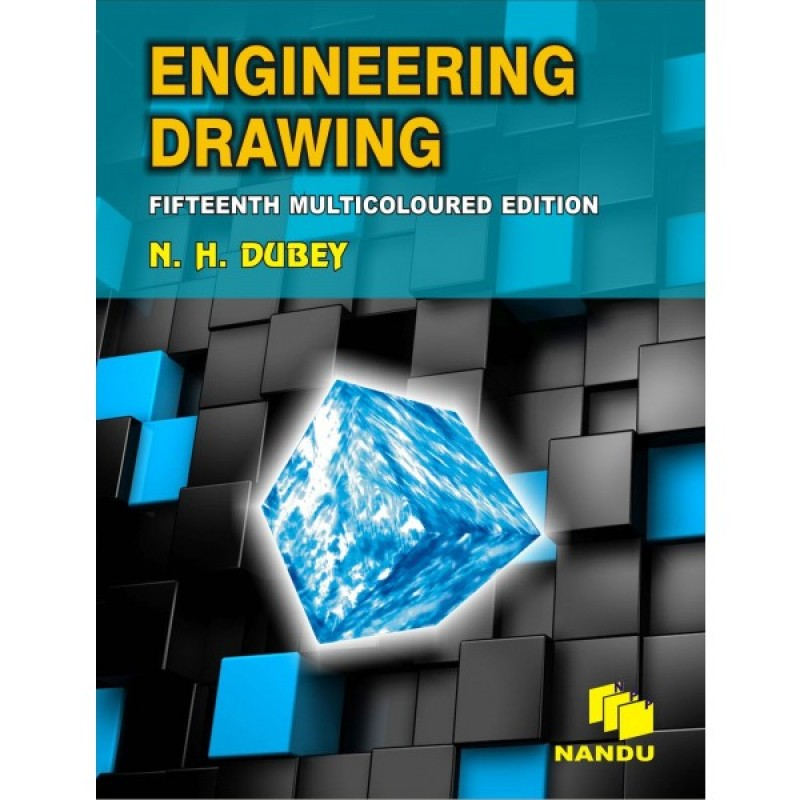 Engineering Drawing N. H. Dubey