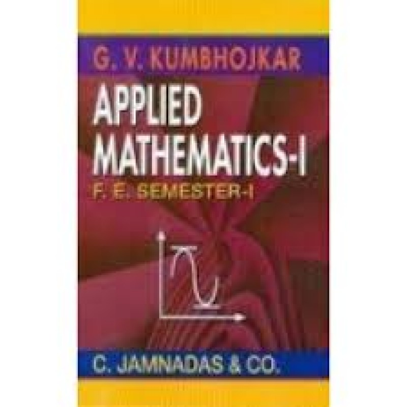 Applied Mathematics I by  G.V.Kumbhojkar